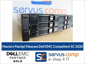 Macierz Pamięć Masowa Dell EMC Compellent SC2020 Servus Comp GOLD PARTNER Dell EMC