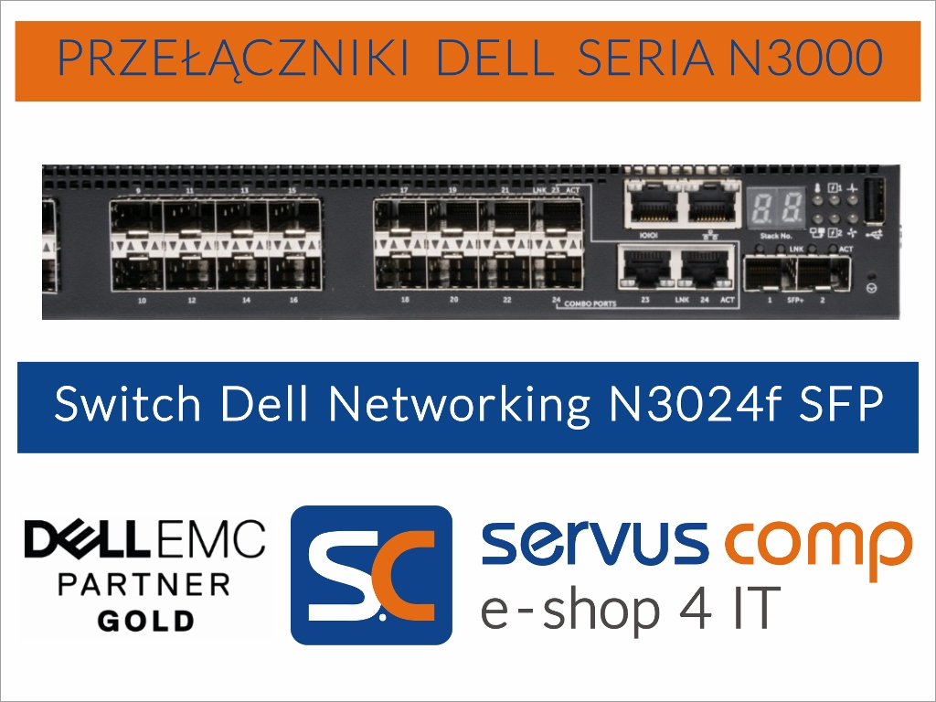 Przełącznik Switch Dell Networking N3024f SFP Servus Comp Gold Partner Dell EMC