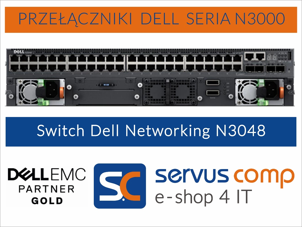 Przełącznik Switch Dell Networking N3048 Servus Comp Gold Partner Dell EMC