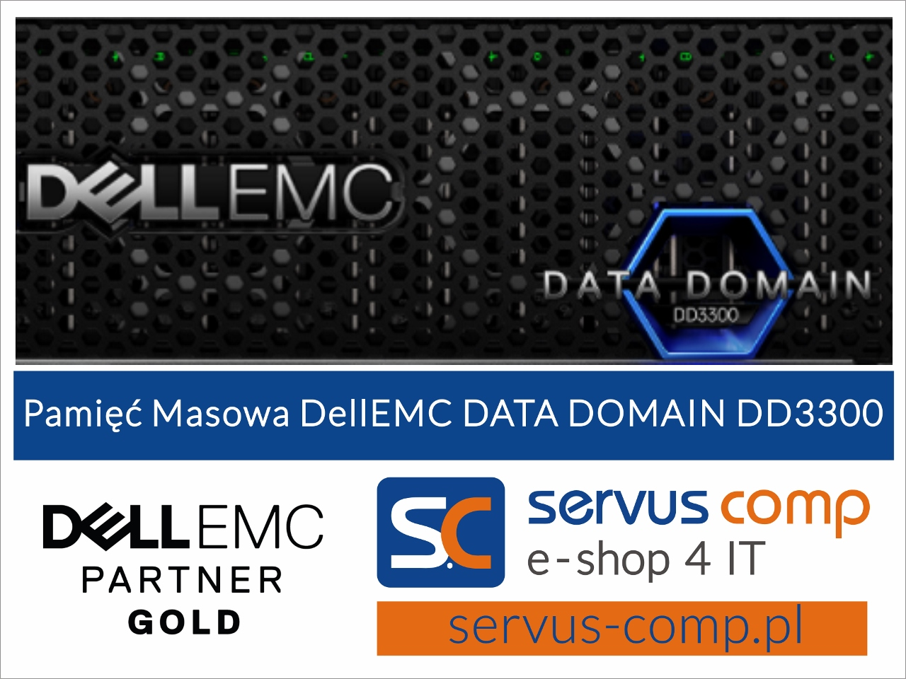 Pamięc Masowa Dell EMC DATA DOMAIN DD3300 Servus Comp Dell EMC GOLD
