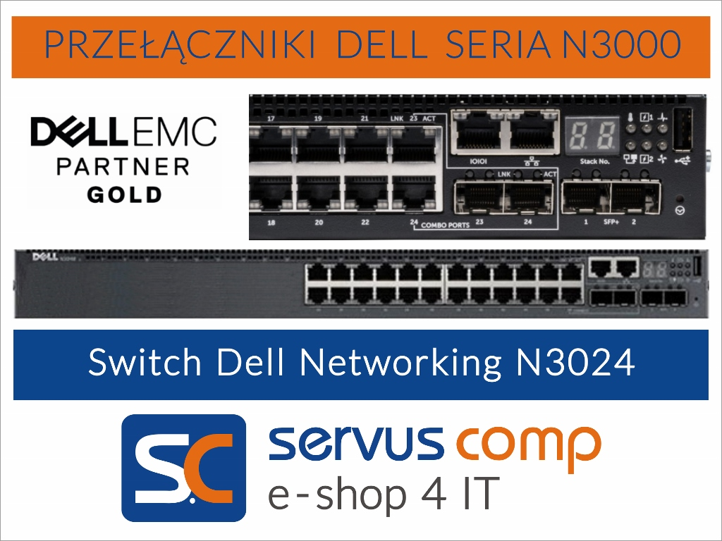 Przełącznik Switch Dell Networking N3024 Servus Comp Gold Partner Dell EMC